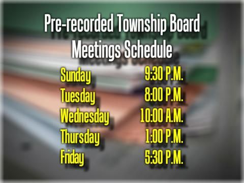 Township Board meetings rebroadcast schedule
